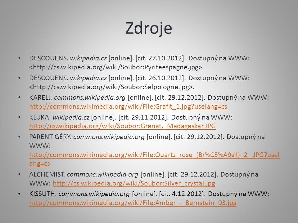 Zdroje DESCOUENS. wikipedia.cz [online]. [cit. 27.10.2012]. Dostupný na WWW: <http://cs.wikipedia.org/wiki/Soubor:Pyriteespagne.jpg>.
